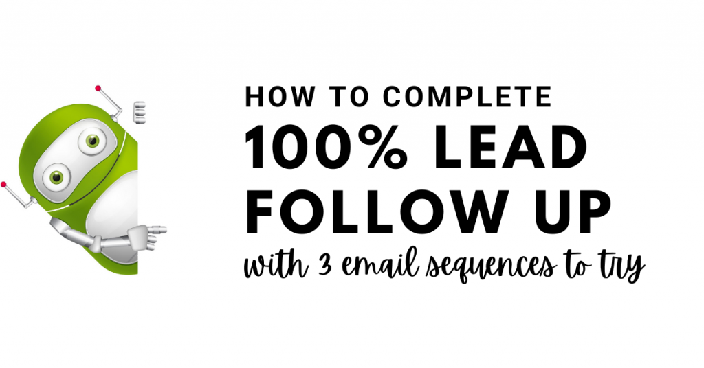 100% lead follow up with example email sequences